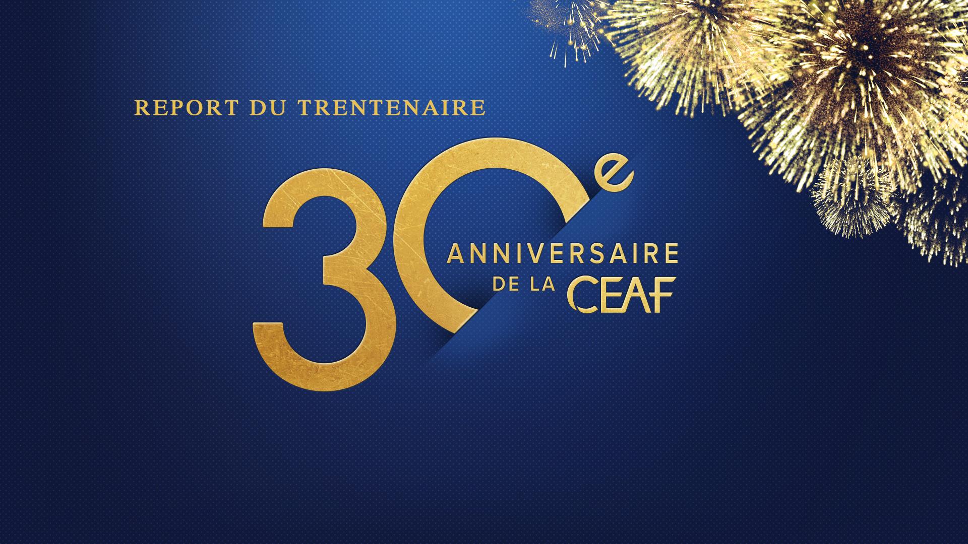 LA CEAF REPORTE SON 30ÈME ANNIVERSAIRE